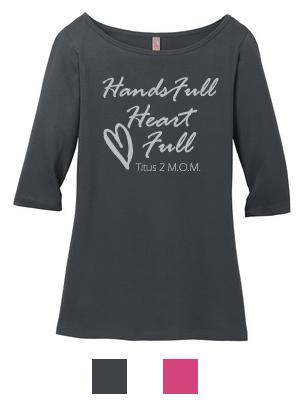 Hands full heart full titus 2 mom 1 2 sleeve t shirt for Full hand t shirts for womens